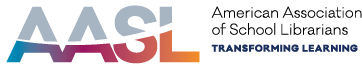 AASL American Association of School Librarians: transforming Learning