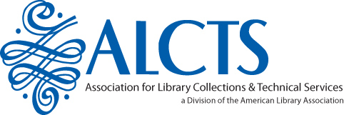 Association for Library Collections & Technical Services (ALCTS) a division of the American Library Association